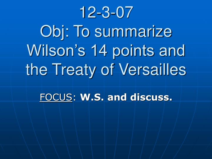 12 3 07 obj to summarize wilson s 14 points and the treaty of versailles n.