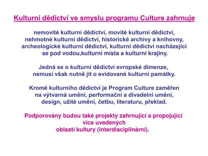 Kulturní dědictví ve smyslu programu Culture zahrnuje