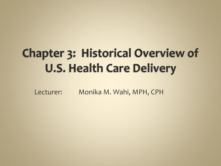 chapter 3 historical overview of u s health care delivery n.