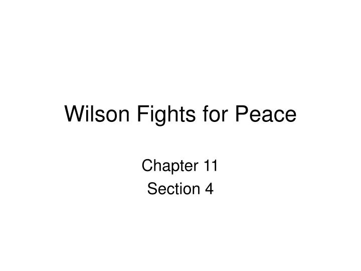wilson fights for peace n.