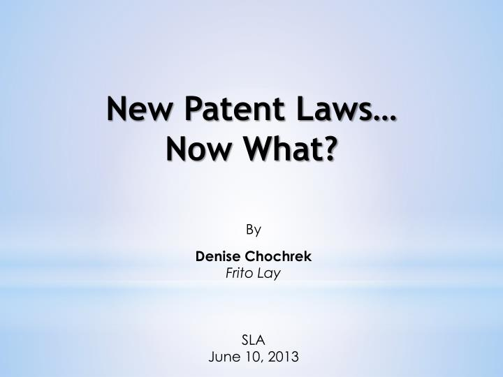 New Patent Laws…