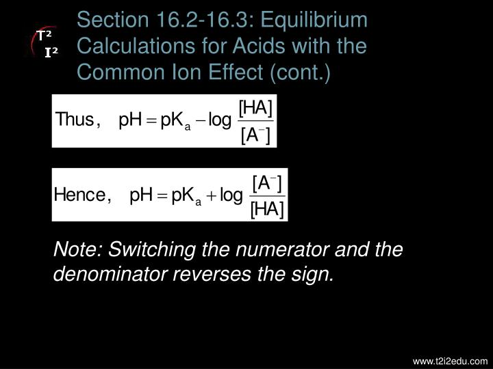Section 16.2-16.3: Equilibrium Calculations for Acids with the Common Ion Effect (cont.)