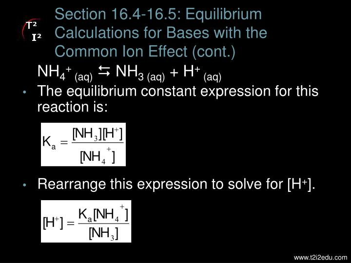 Section 16.4-16.5: Equilibrium Calculations for Bases with the Common Ion Effect (cont.)