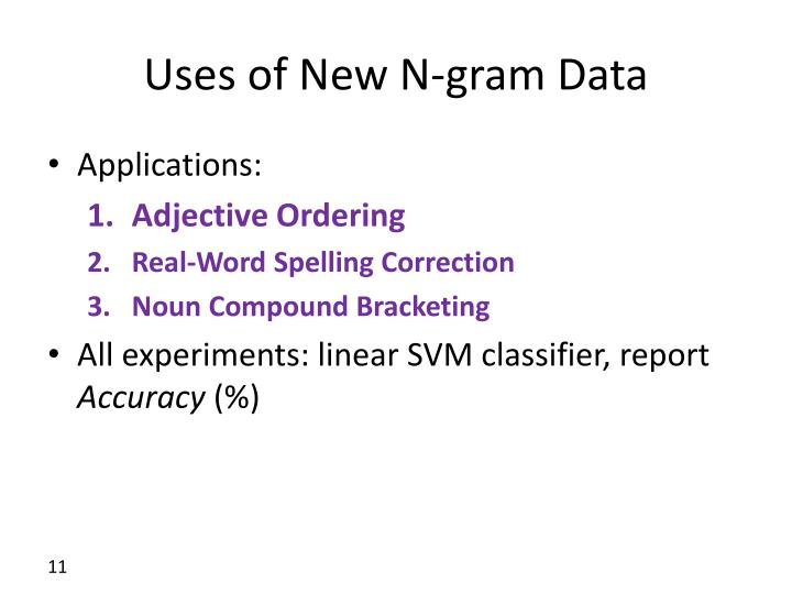 Uses of New N-gram Data