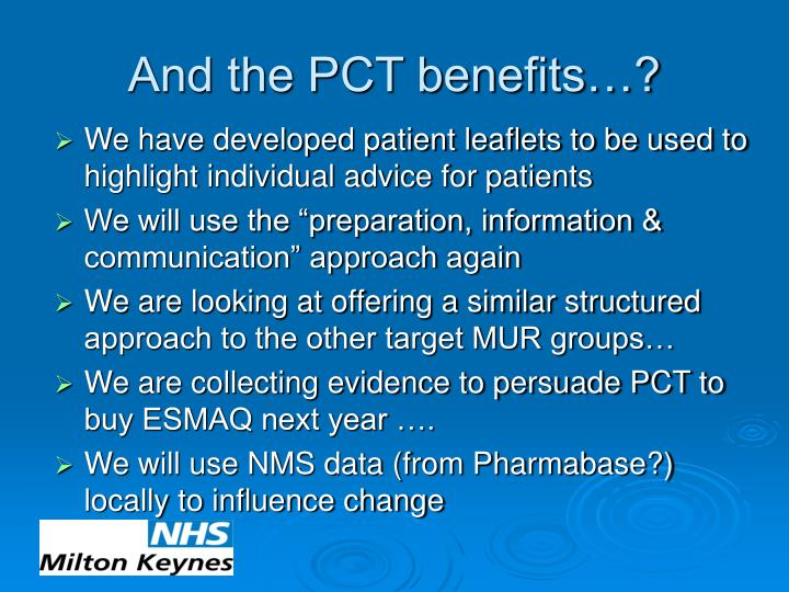 And the PCT benefits…?