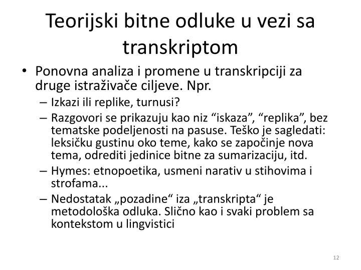 Teorijski bitne odluke u vezi sa transkriptom