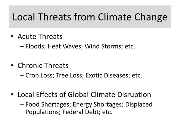Local Threats from Climate Change