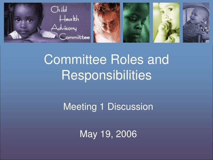 Committee roles and responsibilities