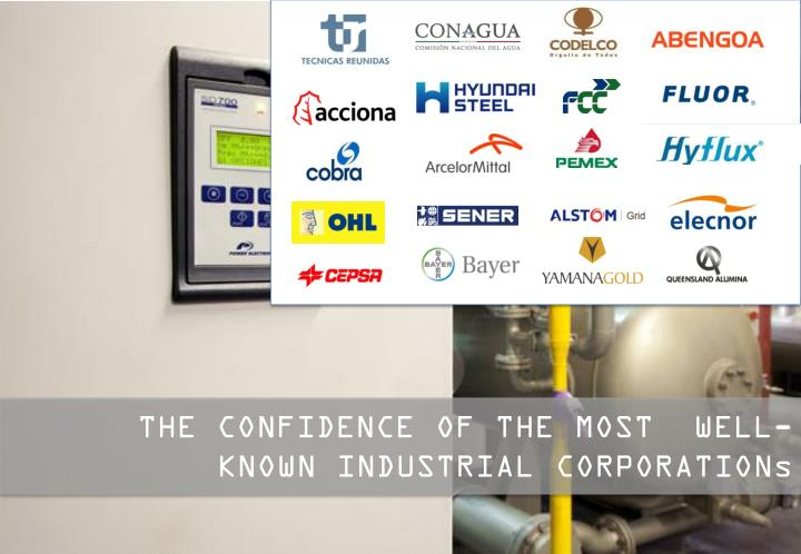 THE CONFIDENCE OF THE MOST  WELL-KNOWN INDUSTRIAL CORPORATIONs