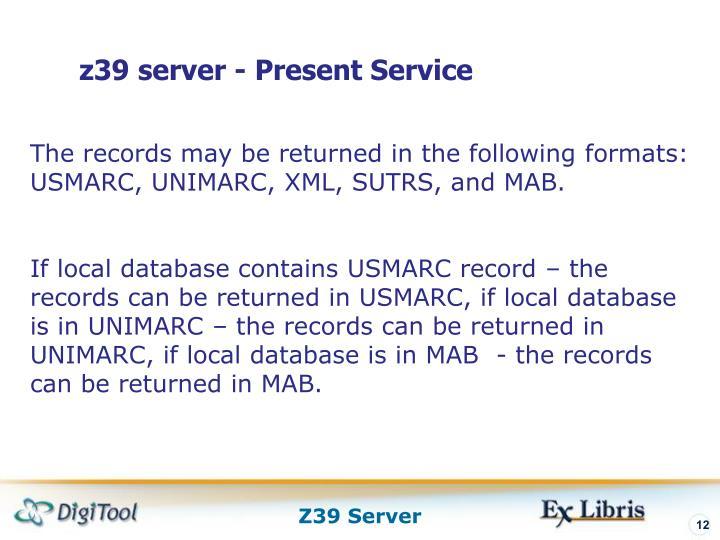 z39 server - Present Service