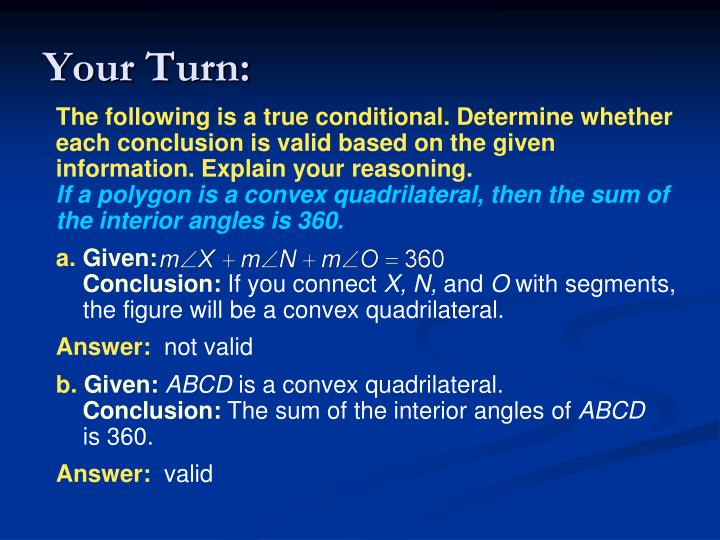 The following is a true conditional. Determine whether each conclusion is valid based on the given information. Explain your reasoning.