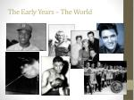 the early years the world