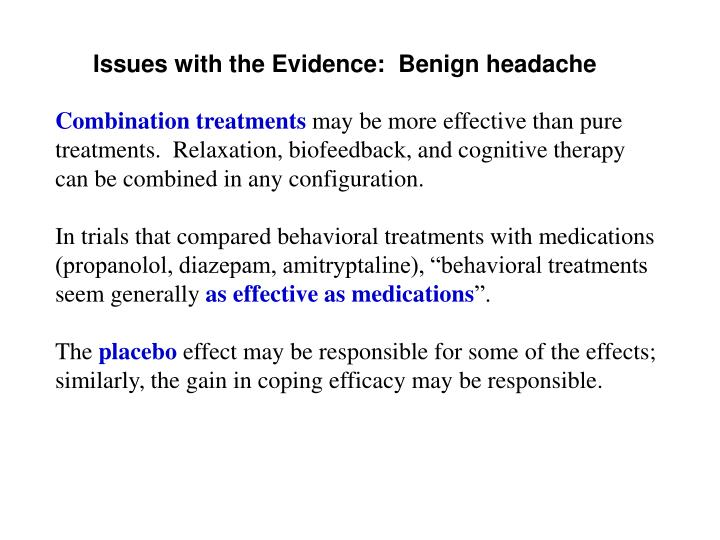 Issues with the Evidence:  Benign headache