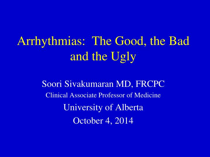 arrhythmias the good the bad and the ugly n.