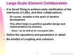large scale element collaboration