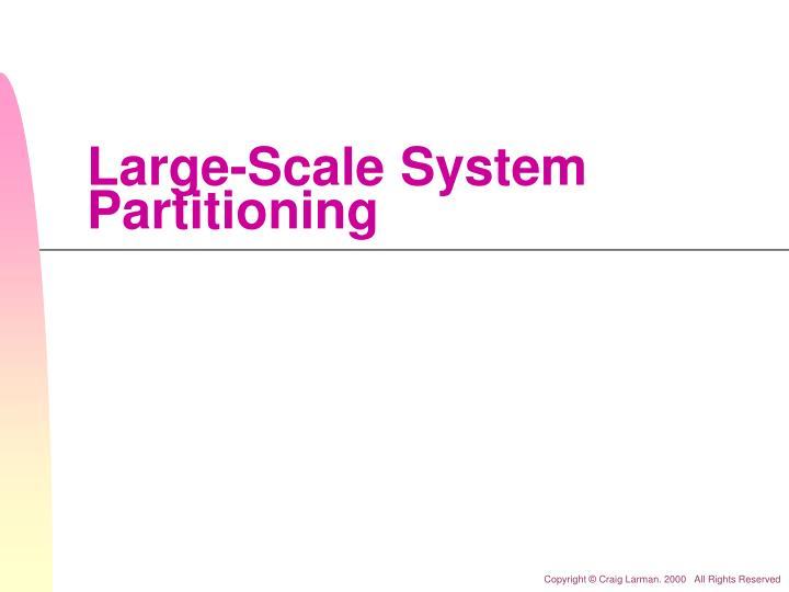 large scale system partitioning n.