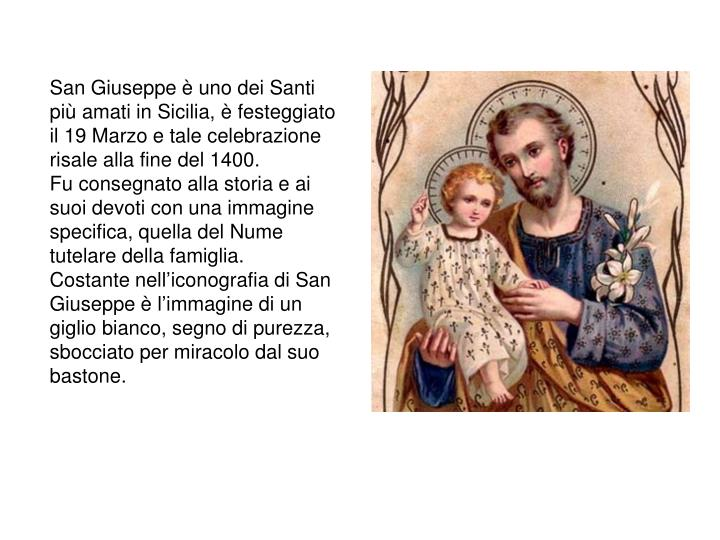 San Giuseppe è uno dei Santi più amati in Sicilia, è festeggiato il 19 Marzo e tale celebrazione ...