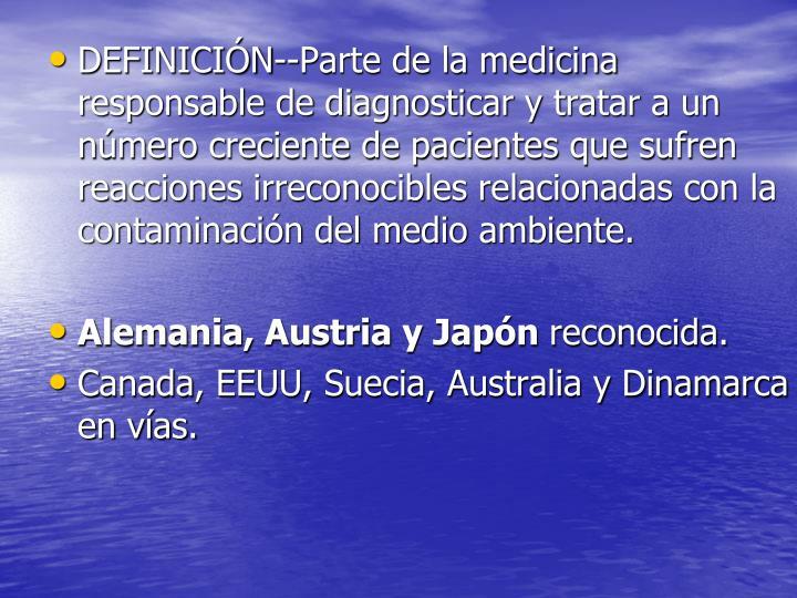 DEFINICIÓN--Parte de la medicina responsable de diagnosticar y tratar a un número creciente de pac...