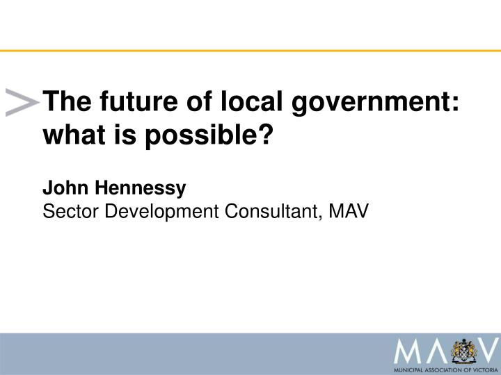 The future of local government: what is possible?