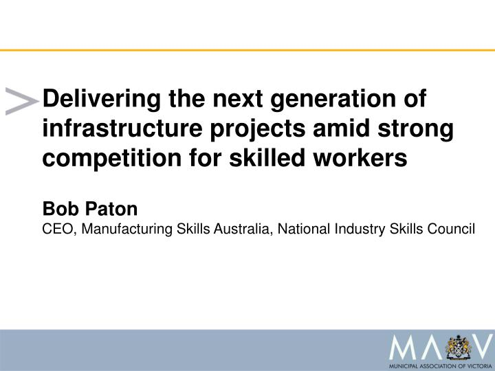 Delivering the next generation of infrastructure projects amid strong competition for skilled workers