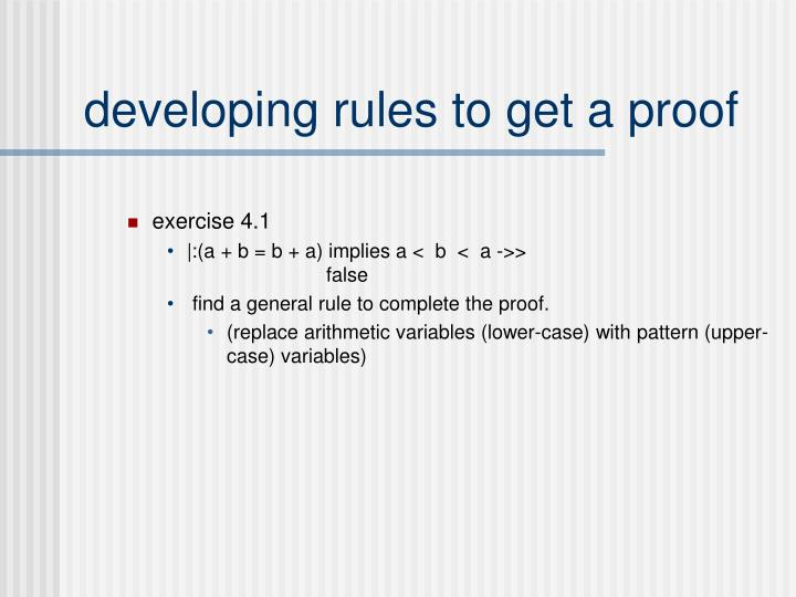 developing rules to get a proof