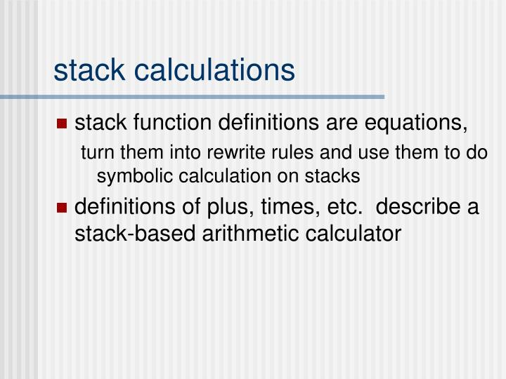 stack calculations