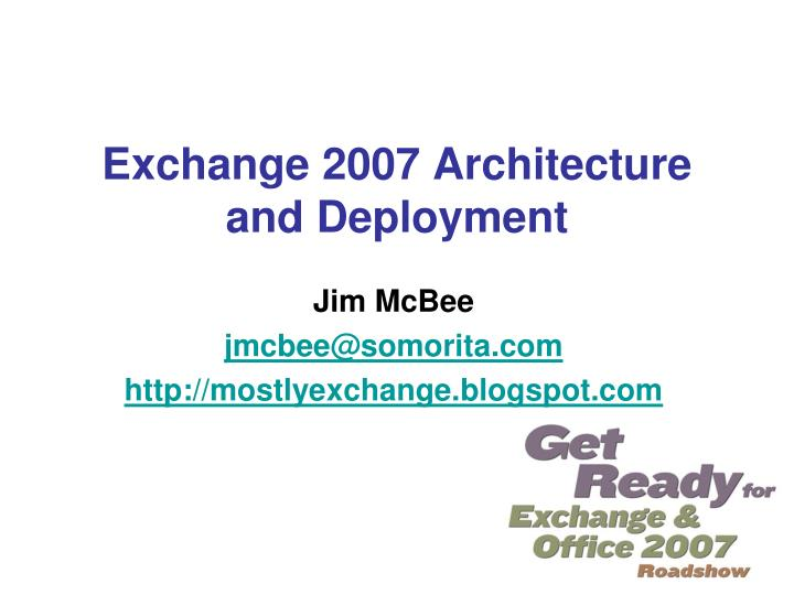 Exchange 2007 architecture and deployment