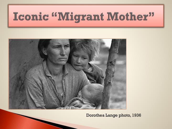 Iconic migrant mother