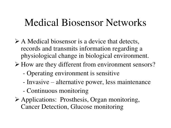 Medical Biosensor Networks