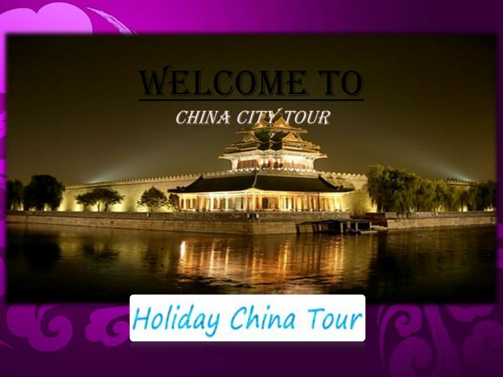 welcome to china city tour n.