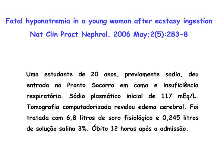 Fatal hyponatremia in a young woman after ecstasy ingestion