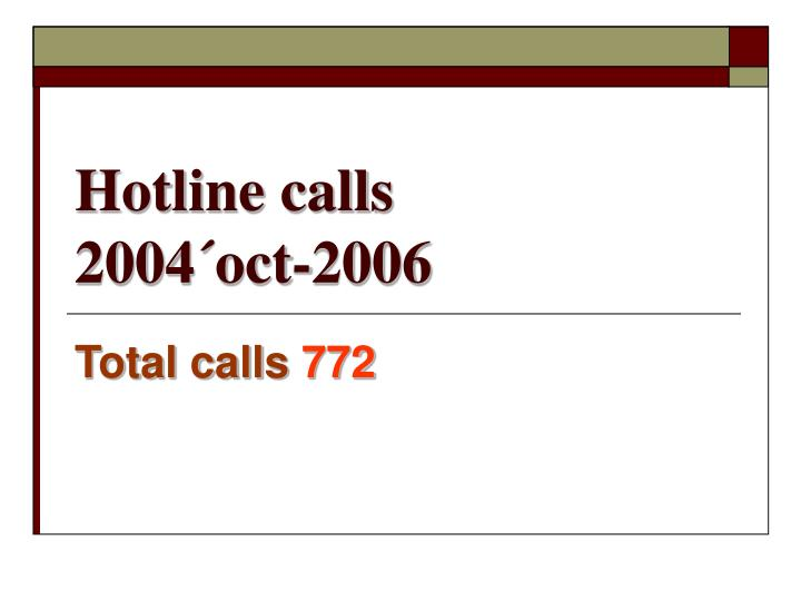 Hotline calls 2004 oct 2006
