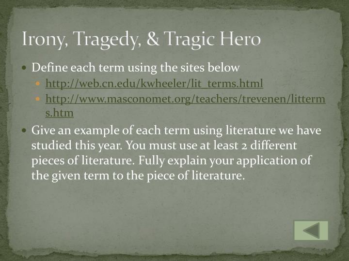 Irony, Tragedy, & Tragic Hero