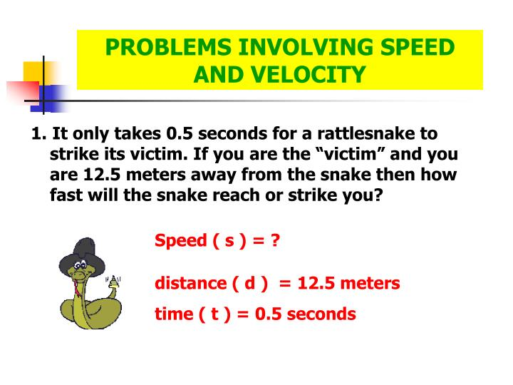 PROBLEMS INVOLVING SPEED AND VELOCITY