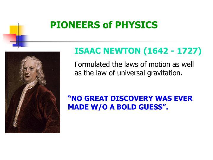 ISAAC NEWTON (1642 - 1727)