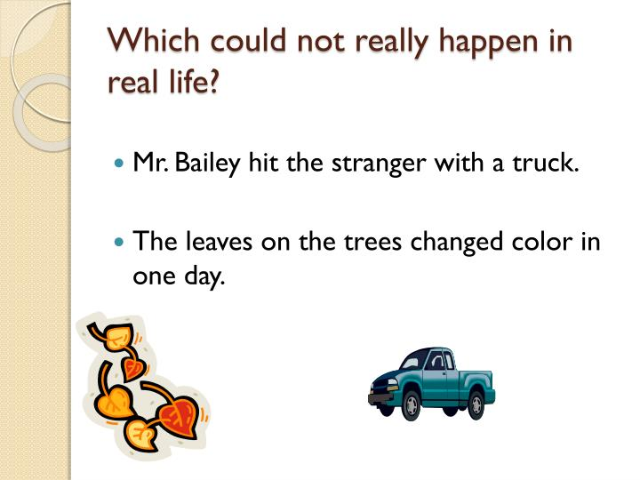 Which could not really happen in real life?