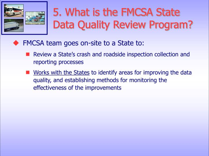 5. What is the FMCSA State Data Quality Review Program?