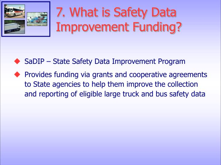 7. What is Safety Data Improvement Funding?