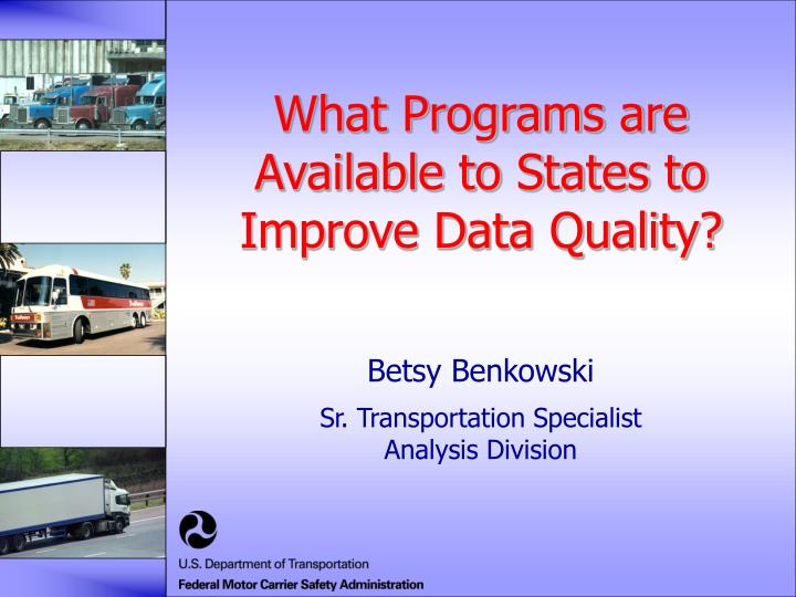What programs are available to states to improve data quality
