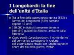 i longobardi la fine dell unit d italia