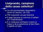 liutprando campione della causa cattolica