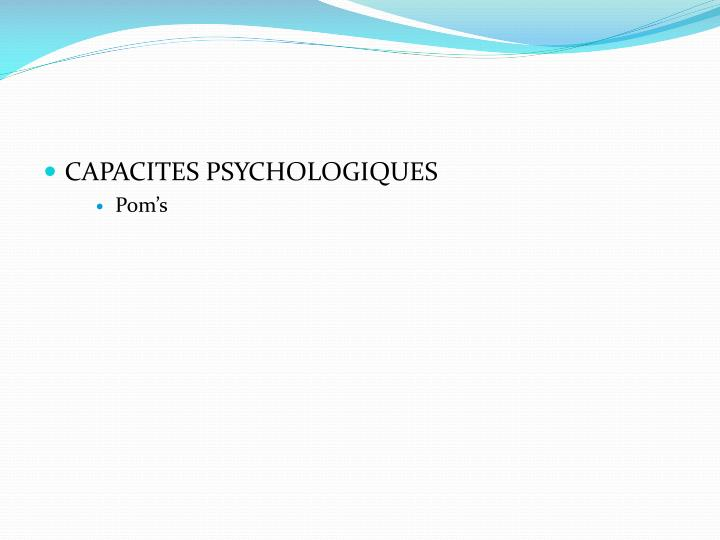 CAPACITES PSYCHOLOGIQUES