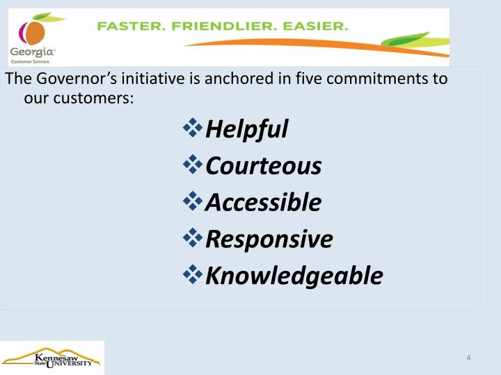 The Governor's initiative is anchored in five commitments to our customers: