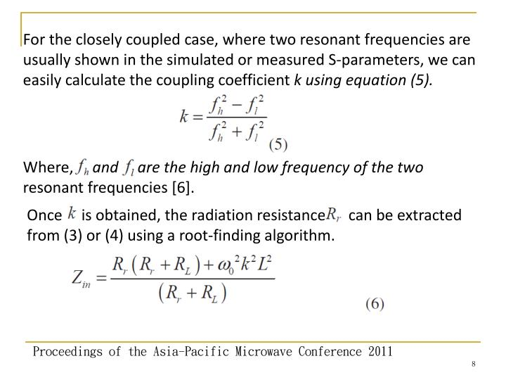 For the closely coupled case, where two resonant