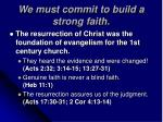 we must commit to build a strong faith14
