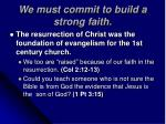 we must commit to build a strong faith17