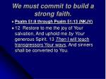 we must commit to build a strong faith26