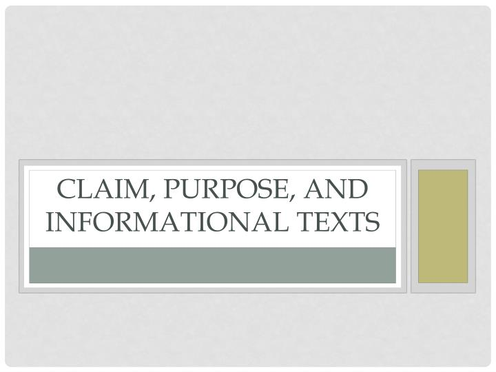 Claim purpose and informational texts