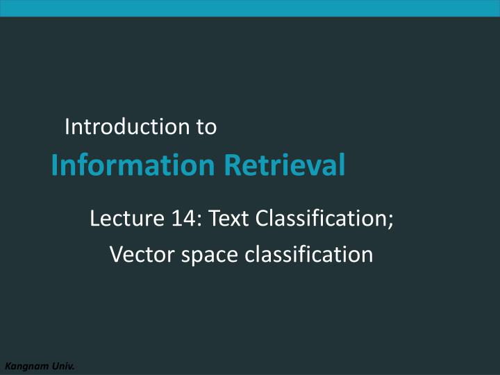 lecture 14 text classification vector space classification n.