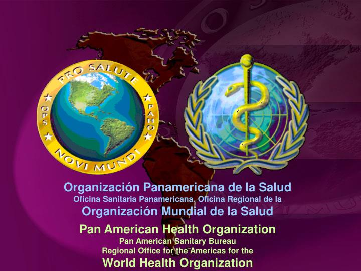 the pan american health organization On a yearly basis since 1995 the regional core health data initiative of the pan american health organization/world health organization (paho/who) presents the most recent information on health indicators in the region of the americas.